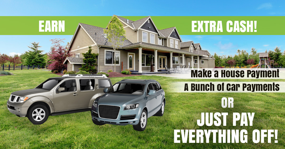 Extra Extra Cash! Make a House Payment A Bunch of Car Payments OR Just Pay Everything OFF!